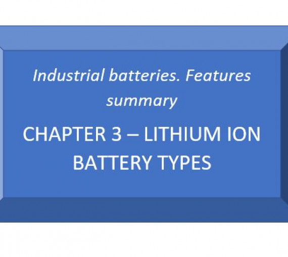 Industrial batteries. Chapter 3. Lithium-Ion battery types