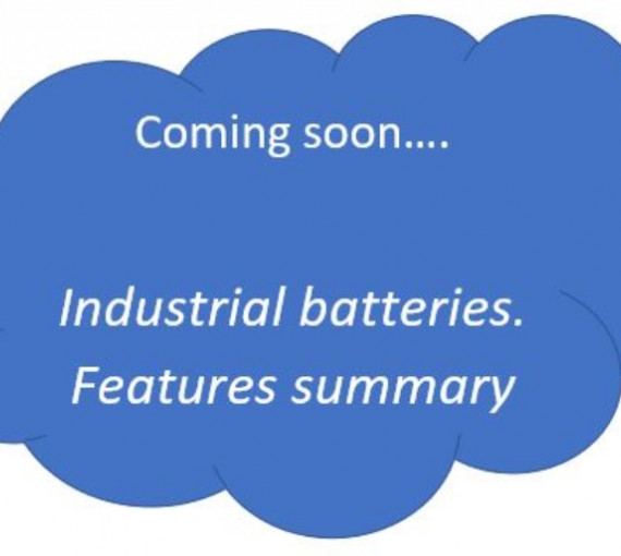 Coming Soon... Industial batteries. Features summary